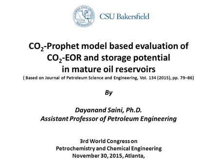 CO 2 -Prophet model based evaluation of CO 2 -EOR and storage potential in mature oil reservoirs ( Based on Journal of Petroleum Science and Engineering,