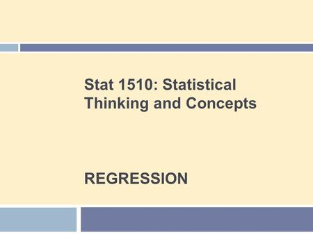 Stat 1510: Statistical Thinking and Concepts REGRESSION.