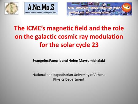 The ICME's magnetic field and the role on the galactic cosmic ray modulation for the solar cycle 23 Evangelos Paouris and Helen Mavromichalaki National.
