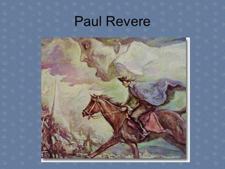 Paul Revere. Who was Paul Revere? Silversmith Patriot Played in the Battles of Lexington and Concord Helped organize an intelligence and alarm system.