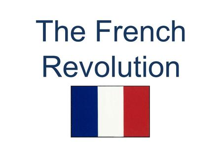 The French Revolution. The Old Regime (Ancien Regime) Old Regime – socio-political system which existed in most of Europe during the 18 th century Countries.
