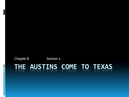 The Austins come to Texas
