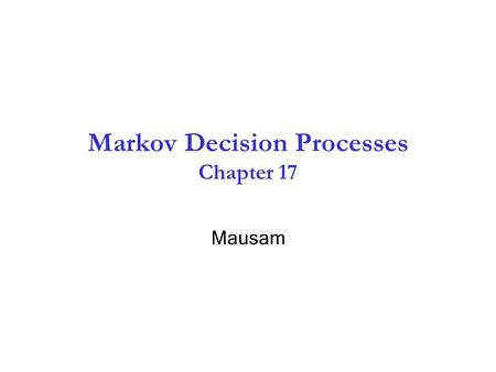 Markov Decision Processes Chapter 17 Mausam. Planning Agent What action next? PerceptsActions Environment Static vs. Dynamic Fully vs. Partially Observable.