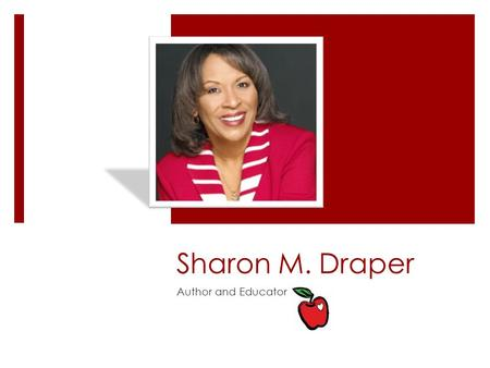 Sharon M. Draper Author and Educator. Introduction  Tears of a Tiger (Simon and Schuster, 1994)  Forged by Fire (Simon and Schuster, 1997)  Darkness.