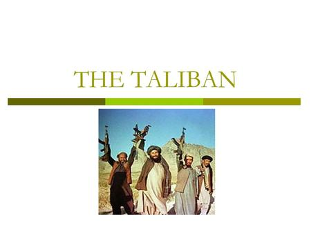 THE TALIBAN. CREATION  The Taliban movement was created in 1994 by a senior mullah (Islamic priest), Mohammed Omar, in the southern Afghanistan city.