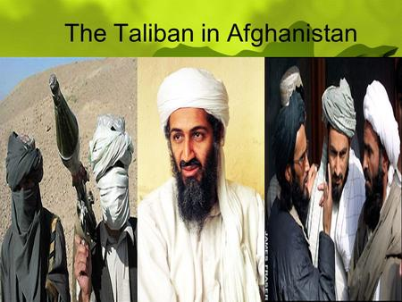 The Taliban in Afghanistan. Islamic Extremism 1980: USSR invades Afghanistan fearing Islamic extremists Guerilla group called the Mujahideen fights the.