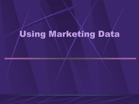 Using Marketing Data. Working with Simmons Data Identifying potential consumers Segment prospect markets Narrow consumer targets Characteristics Media.