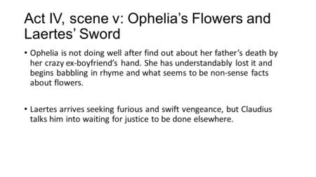 Act IV, scene v: Ophelia's Flowers and Laertes' Sword