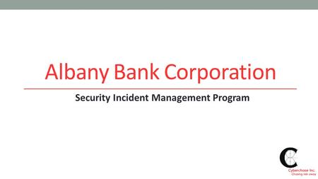 Albany Bank Corporation Security Incident Management Program.