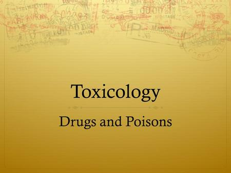 Toxicology Drugs and Poisons.