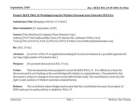 Doc.: IEEE 802.15-05-0491-01-004a Submission September, 2005 Brethour, Time DomainSlide 1 Project: IEEE P802.15 Working Group for Wireless Personal Area.
