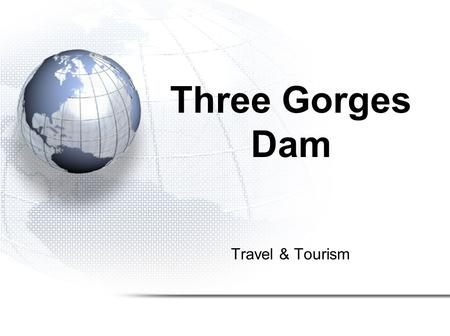 Travel & Tourism Three Gorges Dam. Hydro-Electricity Backgrounder  Hydro-electricity is energy created by falling water  The water must fall a considerable.