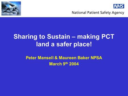 Sharing to Sustain – making PCT land a safer place! Peter Mansell & Maureen Baker NPSA March 9 th 2004.