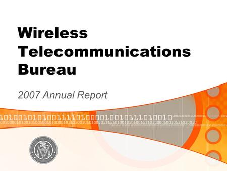 Wireless Telecommunications Bureau 2007 Annual Report.
