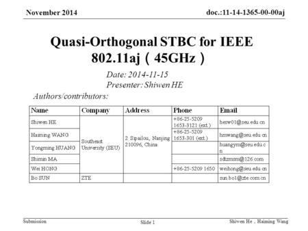 Doc.:11-14-1365-00-00aj Submission November 2014 Slide 1 Shiwen He , Haiming Wang Quasi-Orthogonal STBC for IEEE 802.11aj ( 45GHz ) Authors/contributors: