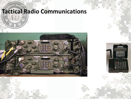 Tactical Radio Communications. STAY AWAKE! TURN OFF CELL PHONES NO TOBACCO USE DIRECT QUESTIONS TO INSTRUCTOR USE LATRINE ONLY DURING BREAKS DO NOT WRITE.