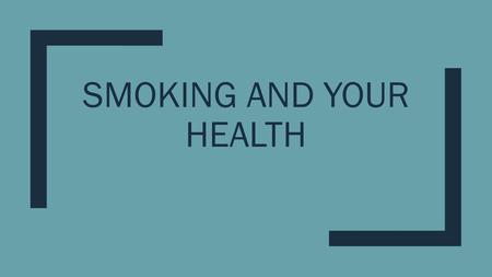 SMOKING AND YOUR HEALTH. What's in tobacco smoke? ■Some of the deadly chemicals in tobacco smoke are: –Tar –Carbon Monoxide –Nicotine.