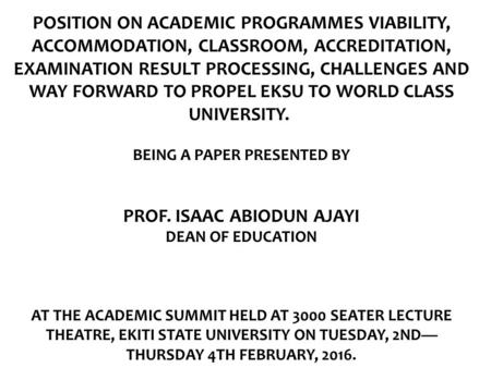 POSITION ON ACADEMIC PROGRAMMES VIABILITY, ACCOMMODATION, CLASSROOM, ACCREDITATION, EXAMINATION RESULT PROCESSING, CHALLENGES AND WAY FORWARD TO PROPEL.