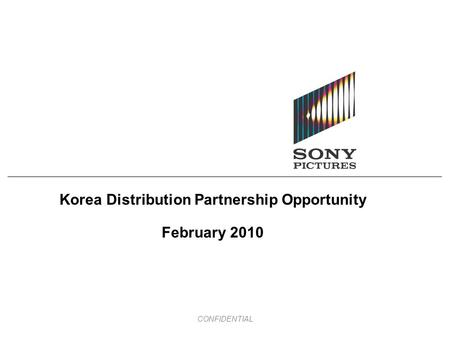 CONFIDENTIAL Korea Distribution Partnership Opportunity February 2010.
