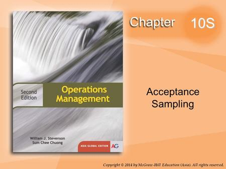 Copyright © 2014 by McGraw-Hill Education (Asia). All rights reserved. 10S Acceptance Sampling.