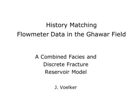History Matching Flowmeter Data in the Ghawar Field