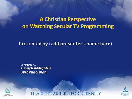 A Christian Perspective on Watching Secular TV Programming Written by.