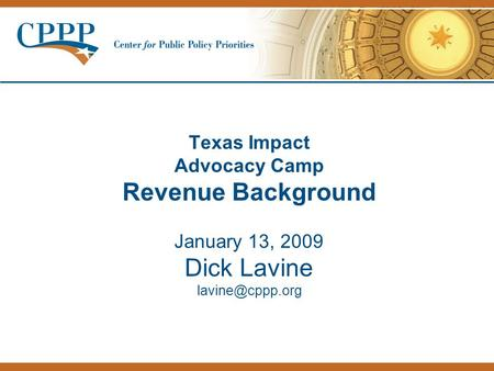 Texas Impact Advocacy Camp Revenue Background January 13, 2009 Dick Lavine