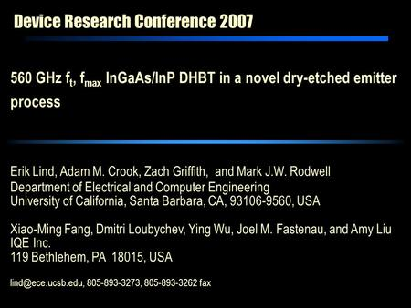 Device Research Conference 2007 Erik Lind, Adam M. Crook, Zach Griffith, and Mark J.W. Rodwell Department of Electrical and Computer Engineering University.
