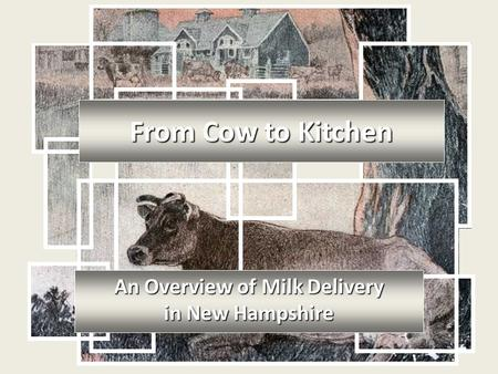 From Cow to Kitchen An Overview of Milk Delivery in New Hampshire.