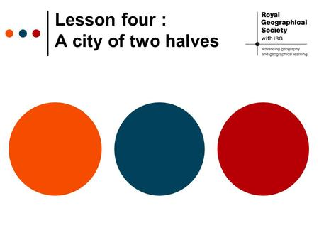 Lesson four : A city of two halves. Starter Half of this picture is missing- can you complete the picture by drawing what you think is on the other side?