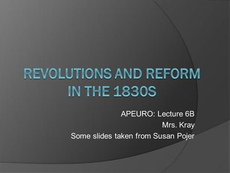 APEURO: Lecture 6B Mrs. Kray Some slides taken from Susan Pojer.