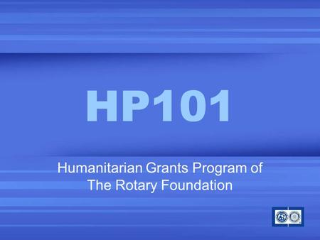 HP101 Humanitarian Grants Program of The Rotary Foundation.