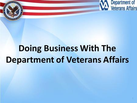 Doing Business With The Department of Veterans Affairs 1.