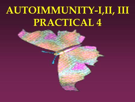 AUTOIMMUNITY-I,II, III PRACTICAL 4. l Case No 1 l A 25-year-old woman has had increasing malaise, a skin rash of her face exacerbated by sunlight exposure,