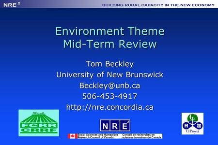 Environment Theme Mid-Term Review Tom Beckley University of New Brunswick