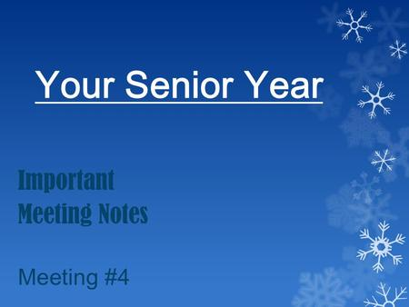 Your Senior Year Important Meeting Notes Meeting #4.