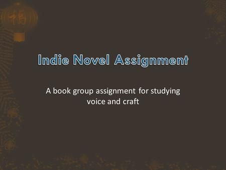 A book group assignment for studying voice and craft.