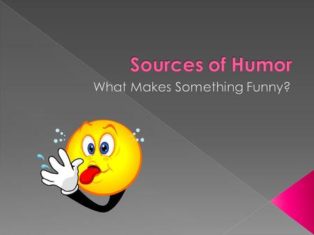 " Low comedy › Based on the physical › Often includes crude or ""potty"" humor › Doesn't take much thought to ""get it"" › Sometimes referred to as ""dumb."