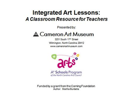 Lesson Nineteen Integrated Concepts Language Arts: descriptive language, oral language Mathematics: line, shape, symmetry Visual Art: color, line, shape,