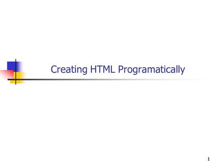 1111 Creating HTML Programatically. 2222 Objectives You will be able to Invoke C# code on the server from an ASP.NET page. Write C# code to create HTML.