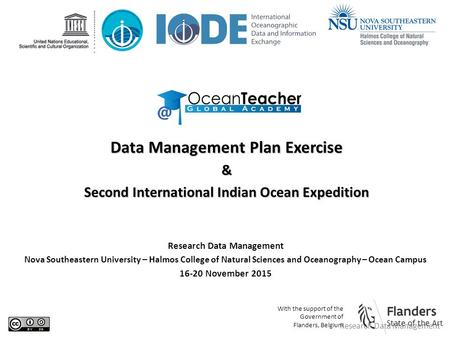 Research Data Management Nova Southeastern University – Halmos College of Natural Sciences and Oceanography – Ocean Campus 16-20 November 2015 Data Management.