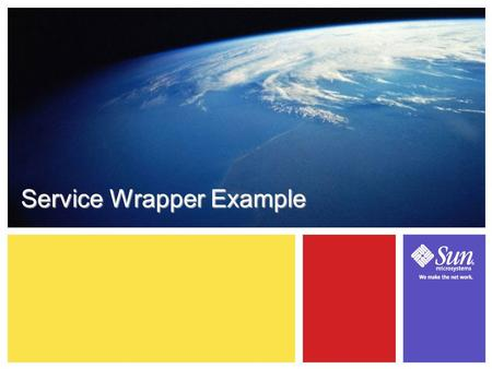 15-1 Service Wrapper Example. 15-1 Learning Objectives ● This module will help you... – Understand how to create your own advertisement – Understand how.