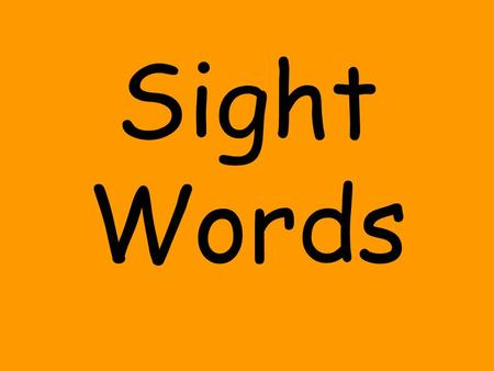Sight Words. the and to see it you like me.