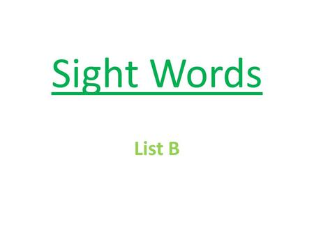 Sight Words List B. over new sound take only.