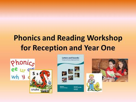 Phonics and Reading Workshop for Reception and Year One.
