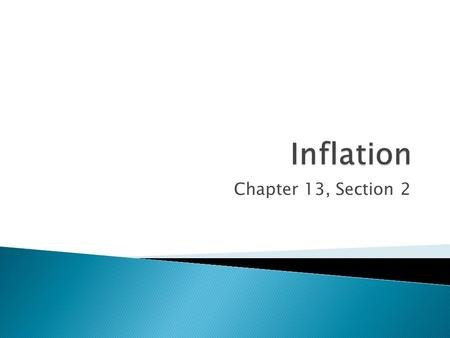 Chapter 13, Section 2.  Instability is not limited to fluctuations in GDP or GNP.  Changes in prices also can be disruptive to the economy.  When the.