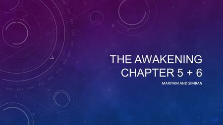 THE AWAKENING CHAPTER 5 + 6 MARIYAM AND SIMRAN. REVIEW – CHAPTER 5 Since Robert was a teenager, he has chosen one woman to spend each summer with One.