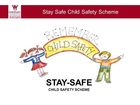 Example presentation subtitle Stay Safe Child Safety Scheme STAY-SAFE CHILD SAFETY SCHEME.