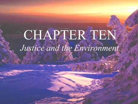 CHAPTER TEN Justice and the Environment. Old Faithful Grand Canyon.