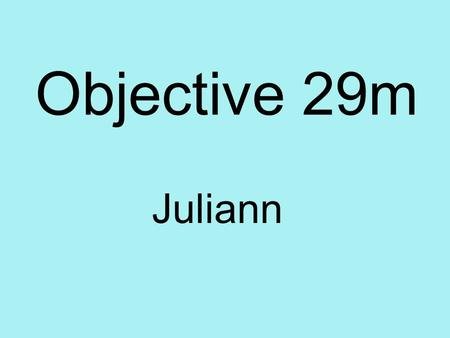 Objective 29m Juliann. Interpret the effects criminal acts have on their intended victims, and the development of laws and practices to protect victim's.